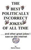 The Best Politically Incorrect Jokes of All Time