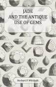 Jade and the Antique Use of Gems