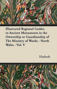 Illustrated Regional Guides to Ancient Monuments in the Ownership or Guardianship of the Ministry of Works - North Wales - Vol. V