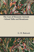 The Care of Domestic Animals - School Talks and Broadcasts