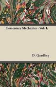 Elementary Mechanics - Vol. I.