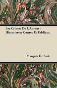 Les Crimes de L'Amour - Historiettes Contes Et Fabliaux