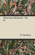 Elementary Mechanics - Vol. II.
