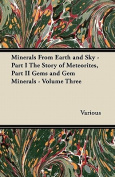 Minerals from Earth and Sky - Part I the Story of Meteorites, Part II Gems and Gem Minerals - Volume Three