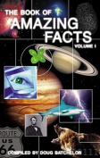 The Book of Amazing Facts, Volume 1