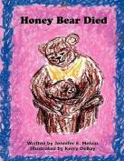 Honey Bear Died