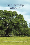 This Is Our Village, Fulbourn