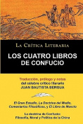 Los Cuatro Libros de Confucio, Confucio y Mencio, Coleccion La Critica Literaria Por El Celebre Critico Literario Juan Bautista Bergua, Ediciones Iber [Spanish]