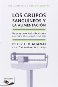 Los Grupos Sanguineos y la Alimentacion = Eat Right for Your Type [Spanish]