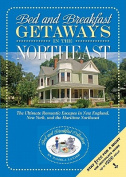 Bed and Breakfast Getaways--In the Northeast