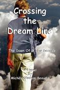 Crossing the Dream Line