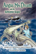 Angus Macdream and the Roktopus Rogue