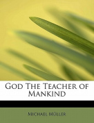 God the Teacher of Mankind