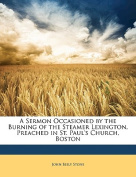 A Sermon Occasioned by the Burning of the Steamer Lexington, Preached in St. Paul's Church, Boston