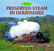 Preserved Steam in Derbyshire