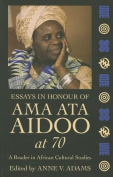 Essays in Honour of Ama Ata Aidoo at 70