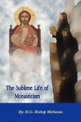 The Sublime Life of Monasticism
