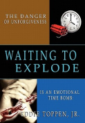 The Danger of Unforgiveness is an Emotional Time Bomb