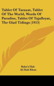 Tablet of Tarazat, Tablet of the World, Words of Paradise, Tablet of Tajalleyat, the Glad Tidings