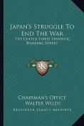 Japan's Struggle to End the War