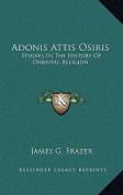 Adonis Attis Osiris