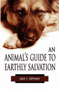 An Animal's Guide to Earthly Salvation