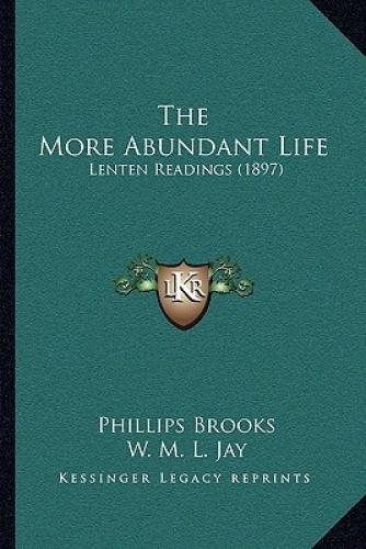The-More-Abundant-Life-Lenten-Readings-1897-by-Phillips-Brooks
