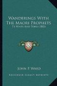 Wanderings with the Maori Prophets Wanderings with the Maori Prophets
