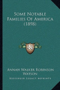 Some Notable Families of America