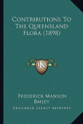 Contributions to the Queensland Flora