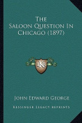 The Saloon Question in Chicago