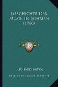 Geschichte Der Musik in Bohmen  [GER]