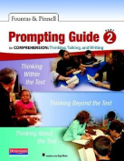 Fountas & Pinnell Prompting Guide, Part 2 for Comprehension  : Thinking, Talking, and Writing