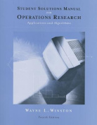 Student Solutions Manual for Winston's Operations Research