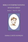 Bible Interpretations Seventh Series January 1 - March 31, 1893