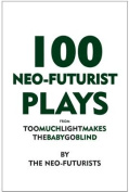 100 Neo-Futurist Plays