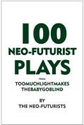 100 Neo-Futurist Plays