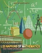 20 Napkins of Mathematics
