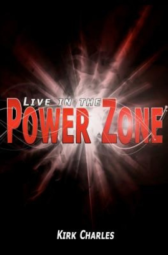 Live in the Power Zone by Kirk Charles.