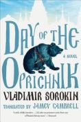Day of the Oprichnik: A Novel