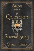 Allon Book 4 - A Question of Sovereignty