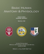 Basic Human Anatomy & Physiology  : Subcourses Md0006, Md0007; Edition 100