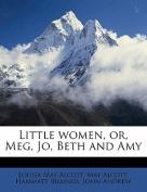 Little Women, Or, Meg, Jo, Beth and Amy
