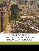 A First Course in Laboratory Physics for Secondary Schools