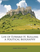 Life of Edward H. Rollins; A Political Biography