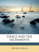 Grace and the Sacraments