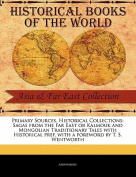 Sagas from the Far East or Kalmouk and Mongolian Traditionary Tales with Historical Pref