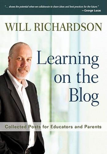 Learning on the Blog: Collected Posts for Educators and Parents by Willard.