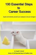 100 Essential Steps to Career Success