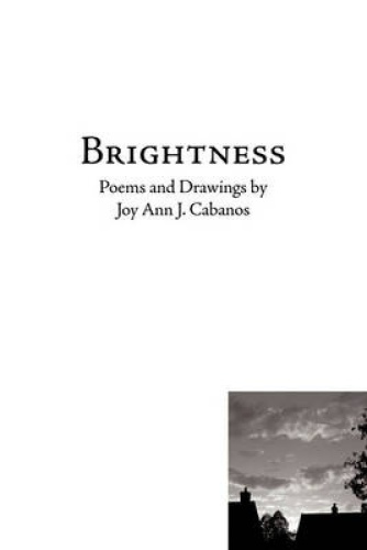 Brightness: Poems and Drawings by Joy Ann J. Cabanos